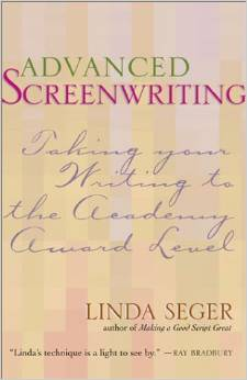Advanced Screenwriting by Linda Seger