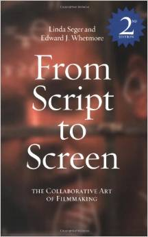 From Script To Screen by Linda Seger and Edward J. Whetmore